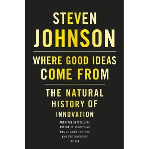 Where Good Ideas Come From, The Natural History of Innovation